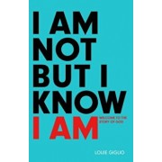 I Am Not But I Know I Am: Welcome to the Story of God, Paperback/Louie Giglio