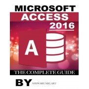 Microsoft Access 2016: The Complete Guide, Paperback