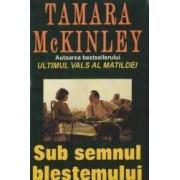 Sub semnul blestemului - Tamara Mckinley