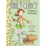 Fancy Nancy: Nancy Clancy Seeks a Fortune, Paperback/Jane O'Connor