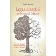 Legea atractiei pe intelesul tuturor - Sonia Ricotti