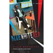 Blue White Red, Paperback