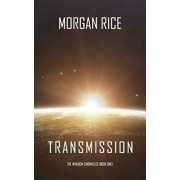 Transmission (The Invasion Chronicles-Book One), Paperback/Morgan Rice