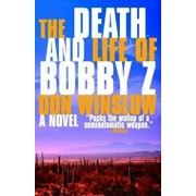 The Death and Life of Bobby Z, Paperback/Don Winslow