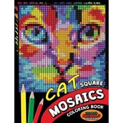 Cat Square Mosaics Coloring Book: Colorful Animals Coloring Pages Color by Number Puzzle, Paperback/Kodomo Publishing