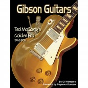 Hal Leonard Gil Hembree: Gibson Guitars - Ted McCarty's Golden Era