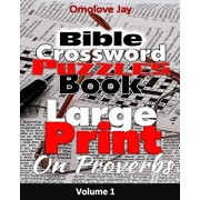 Large Print Bible Crossword Puzzle book: The Book of Proverbs for Adults and Kids, Paperback/Omolove Jay