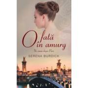 O fata in amurg. Un roman despre Paris - Serena Burdick