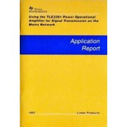 Using the TLE2301 power operational amplifier for signal transmission on the mains network : Application report 1993 - Collectif - Livre
