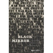 Black Mirror: The Cultural Contradictions of American Racism, Hardcover