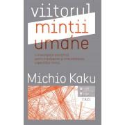 Viitorul mintii umane. O investigatie stiintifica pentru intelegerea si imbunatatirea capacitatii mintii (eBook)