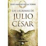 Las Lágrimas de Julio César / The Tears of Julius Caesar, Paperback/Jesus Maeso de la Torre