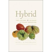 Hybrid: The History & Science of Plant Breeding, Paperback/Noel Kingsbury