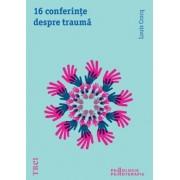 16 conferinte despre trauma