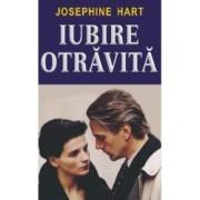 Iubire otravita - Josephine Hart