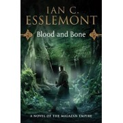 Blood and Bone: A Novel of the Malazan Empire, Paperback/Ian C. Esslemont