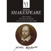 Opere vol.6 Cum va place. Doi tineri din Verona. Henric al VI-lea Partea intai - William Shakespeare