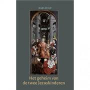 Het geheim van de twee Jezuskinderen - Hans Stolp