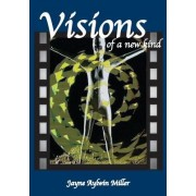 Visions of a New Kind