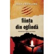Fiinta din oglinda - Ulla Frohling