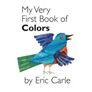 My Very First Book of Colors, Hardcover/Eric Carle