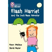 Flash Harriet and the Loch Ness Monster. Band 13/Topaz, Paperback/Karen Wallace