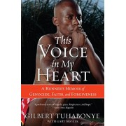 This Voice in My Heart: A Runner's Memoir of Genocide, Faith, and Forgiveness, Paperback