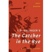 J. D. Salinger's the Catcher in the Rye: A Cultural History, Hardcover