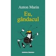 Eu, gandacul/Anton Marin