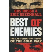 Best of Enemies: The Last Great Spy Story of the Cold War, Hardcover/Eric Dezenhall