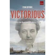 Victorious: Corrie Ten Boom and the Hiding Place, Paperback/Stan Guthrie