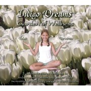 Indigo Dreams: Garden of Wellness: Stories and Techniques Designed to Decrease Bullying, Anxiety, Anger & Obesity While Promoting Self-Esteem & Health