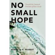 No Small Hope par Reinert & Kenneth A. Professeur de politique publique et école de politique et de gouvernement et affaires internationales & prof...