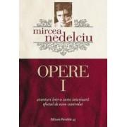 Opere Vol.1 - Mircea Nedelciu