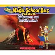 Magic School Bus Presents: Volcanoes & Earthquakes: A Nonfiction Companion to the Original Magic School Bus Series, Paperback/Tom Jackson