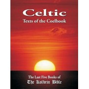 Celtic Texts of the Coelbook: The Last Five Books of the Kolbrin Bible, Paperback/Marshall Masters