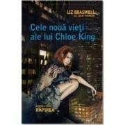 Cele noua vieti ale lui Chloe King - Rapirea cartea a 2 - Liz Braswell