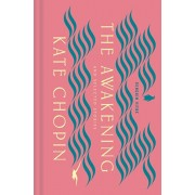 The Awakening and Selected Stories, Hardcover/Kate Chopin