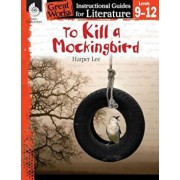 To Kill a Mockingbird: An Instructional Guide for Literature: An Instructional Guide for Literature, Paperback/Kristin Kemp