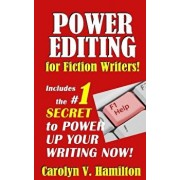 Power Editing for Fiction Writers: Includes the Number 1 Secret to Power Up Your Writing Now!, Paperback/Carolyn V. Hamilton