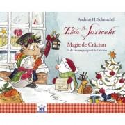 Tilda Soricela. Magie de Craciun. Calendar - Andreas H. Schmachtl