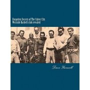 Forgotten Secrets of the Culver City Westside Barbell Club Revealed: Featuring the Entire Original Westside Barbell Crew, the Wild Bunch of West Virgi, Paperback/MR Dave Yarnell