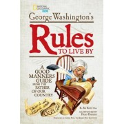 George Washington's Rules to Live by: A Good Manners Guide from the Father of Our Country, Hardcover