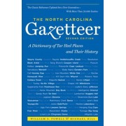 The North Carolina Gazetteer: A Dictionary of Tar Heel Places and Their History, Paperback