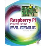 Raspberry Pi Projects for the Evil Genius, Paperback/Donald Norris