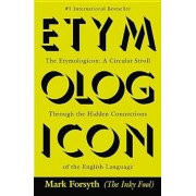The Etymologicon: A Circular Stroll Through the Hidden Connections of the English Language, Paperback