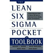 The Lean Six Sigma Pocket Toolbook: A Quick Reference Guide to 100 Tools for Improving Quality and Speed/John Maxey, Michael L. George, David Rowlands, Malcolm Upton