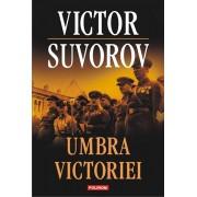 Umbra victoriei/Victor Suvorov