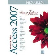 Microsoft Office Access 2007. Include obiective ale examenului Microsoft Certified Application Specialist