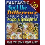 Fantastic Spot the Difference Book for Adults: Food & Desserts. Picture Puzzle Books for Adults: Do You Possess the Power of Observation' Can You Real, Paperback/Razorsharp Productions